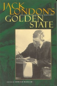 Jack London's Golden State edited by Gerald Haslam