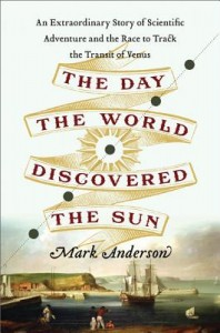 The Day the World Discovered the Sun by Mark Anderson
